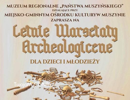 Letnie warsztaty archeologiczne w Muszynie - lipiec 2021